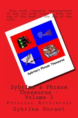 Sybrina's Phrase Thesaurus: Physical Attributes Cover Image