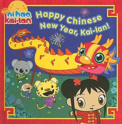 Happy Chinese New Year, Kai-lan! Cover Image