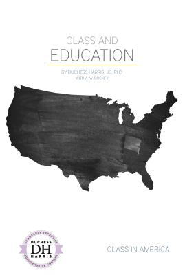 Class and Education (Class in America) Cover Image