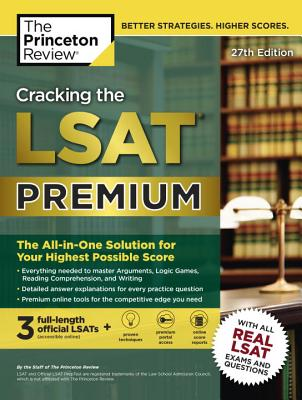 Cracking the LSAT Premium with 3 Real Practice Tests, 27th Edition: The All-in-One Solution for Your Highest Possible Score (Graduate School Test Preparation) Cover Image