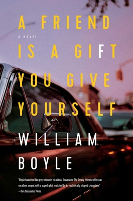 A Friend Is a Gift You Give Yourself: A Novel Cover Image
