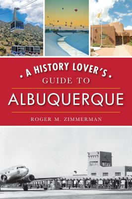 A History Lover's Guide to Albuquerque Cover Image