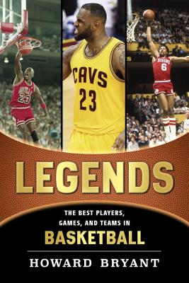 Legends: The Best Players, Games, and Teams in Basketball Cover Image