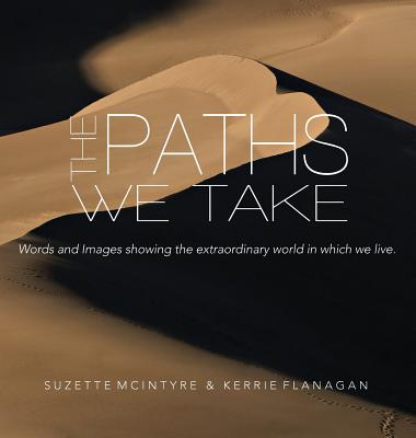 The Paths We Take: A Words & Images Coffee Table Book Cover Image