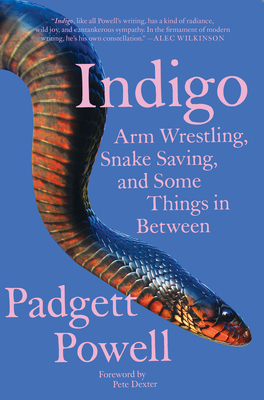 Indigo: Arm Wrestling, Snake Saving, and Some Things In Between Cover Image