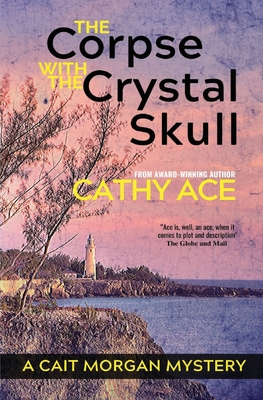 The Corpse with the Crystal Skull (Cait Morgan Mysteries #9) Cover Image