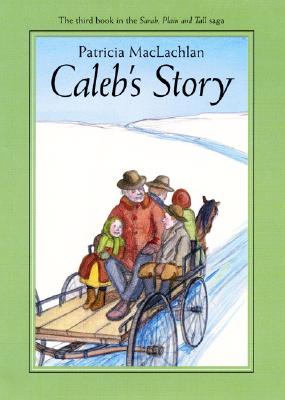 Caleb's Story (Sarah, Plain and Tall #3) Cover Image