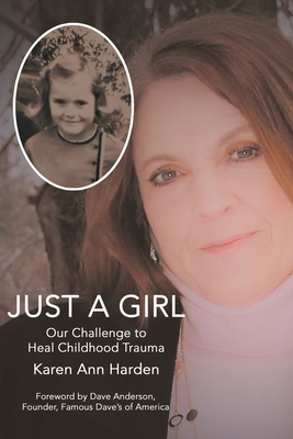 Just a Girl: Our Challenge to Heal Childhood Trauma Cover Image