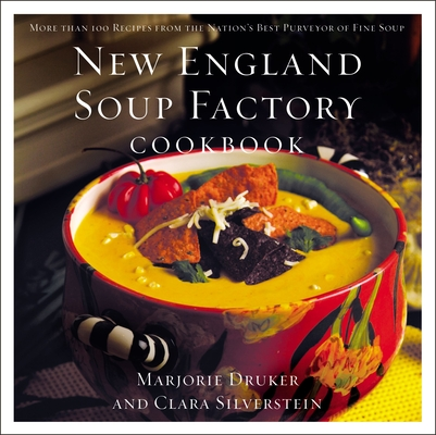 New England Soup Factory Cookbook: More Than 100 Recipes from the Nation's Best Purveyor of Fine Soup Cover Image