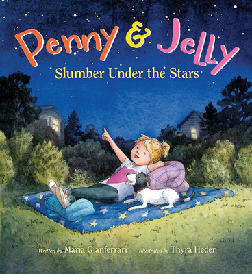 Penny & Jelly: Slumber Under the Stars by Maria Gianferrari