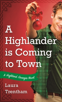 A Highlander is Coming to Town: A Highland, Georgia Novel Cover Image