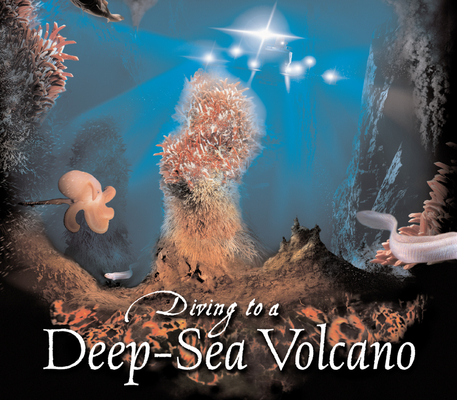 Diving to a Deep-Sea Volcano Cover