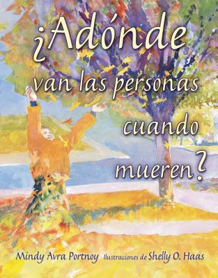 Cover for ¿adónde Van Las Personas Cuando Mueren? (Where Do People Go When They Die?)