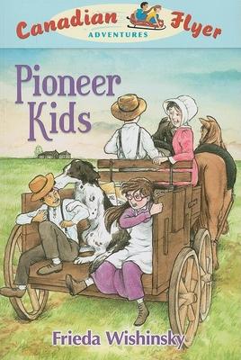 Canadian Flyer Adventures #6: Pioneer Kids Cover Image