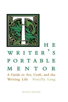 The Writer's Portable Mentor: A Guide to Art, Craft, and the Writing Life, Second Edition Cover Image