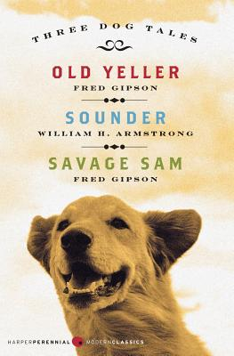 Three Dog Tales: Old Yeller, Sounder, Savage Sam Cover Image