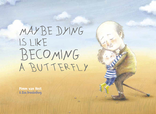 Maybe Dying Is Like Becoming a Butterfly Cover Image