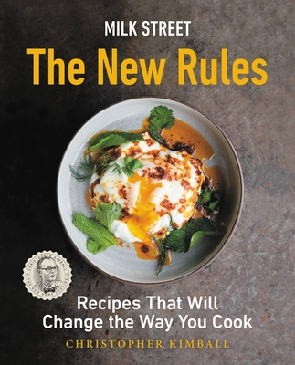 Milk Street: The New Rules: Recipes That Will Change the Way You Cook Cover Image