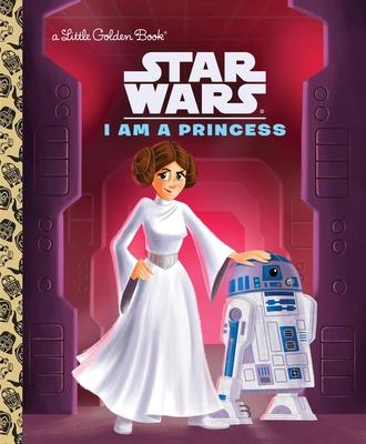 I Am a Princess (Star Wars) (Little Golden Book) Cover Image