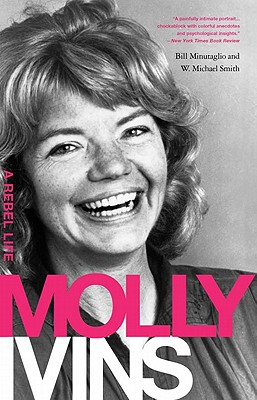 Molly Ivins: A Rebel Life Cover Image