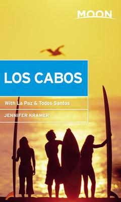 Moon Los Cabos: With La Paz & Todos Santos (Travel Guide) Cover Image