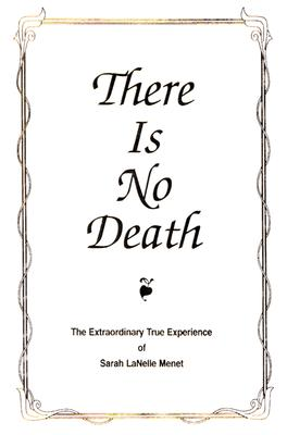 There Is No Death: The Extraordinary True Experience Cover Image