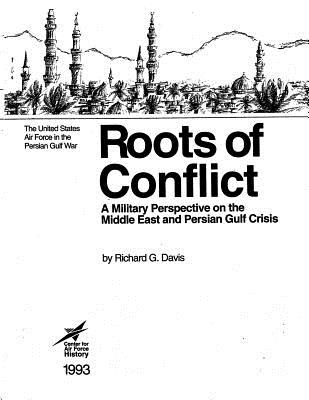 Roots of Conflict: A Military Perspective on the Middle East and the Persian Gulf Crisis Cover Image
