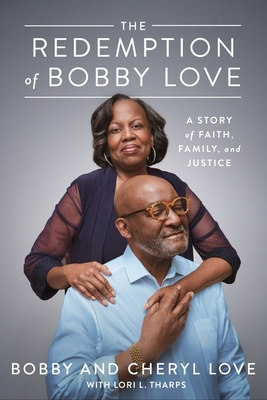 The Redemption of Bobby Love: A Story of Faith, Family, and Justice Cover Image