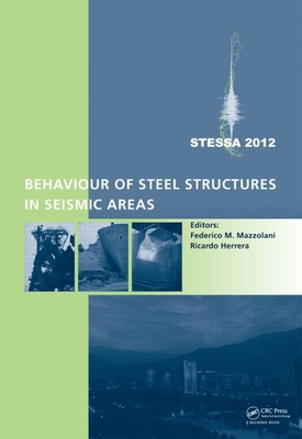 Behaviour of Steel Structures in Seismic Areas: Stessa 2012 Cover Image