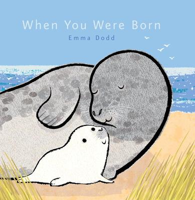 Cover for When You Were Born (Emma Dodd's Love You Books)