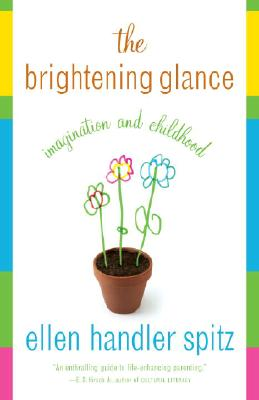 The Brightening Glance: Imagination and Childhood Cover Image