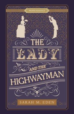 The Lady and the Highwayman (Proper Romance Victorian) Cover Image