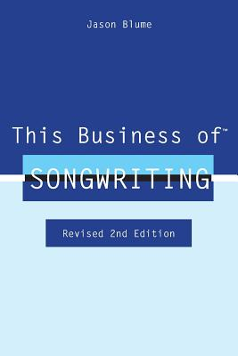 This Business of Songwriting: Revised 2nd Edition Cover Image