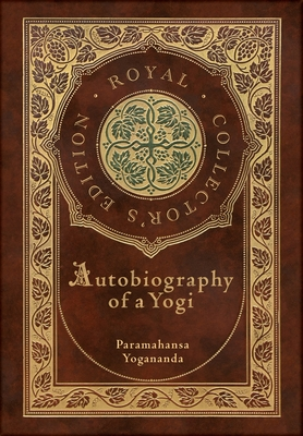 Autobiography of a Yogi (Royal Collector's Edition) (Annotated) (Case Laminate Hardcover with Jacket) Cover Image
