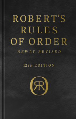 Robert's Rules of Order Newly Revised,  Deluxe 12th edition Cover Image