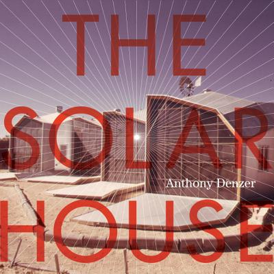 The Solar House: Pioneering Sustainable Design Cover Image