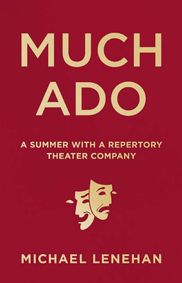 Much Ado: A Summer with a Repertory Theater Company Cover Image