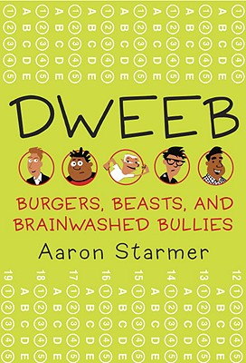 Dweeb: Burgers, Beasts, and Brainwashed Bullies Cover Image
