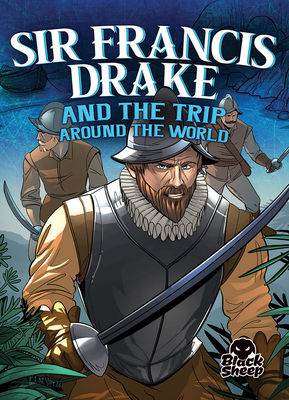 Sir Francis Drake and the Trip Around the World (Pirate Tales) Cover Image
