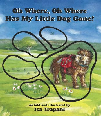 Oh Where, Oh Where Has My Little Dog Gone? (Iza Trapani's Extended Nursery Rhymes) Cover Image