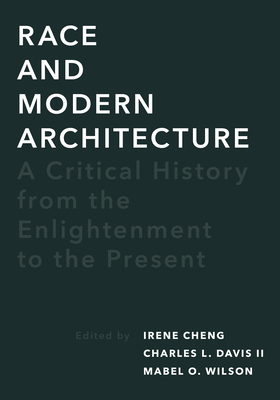 Race and Modern Architecture: A Critical History from the Enlightenment to the Present (Culture Politics & the Built Environment) Cover Image