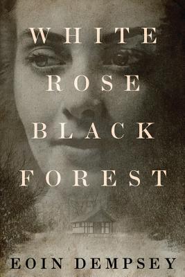 White Rose, Black Forest Cover Image