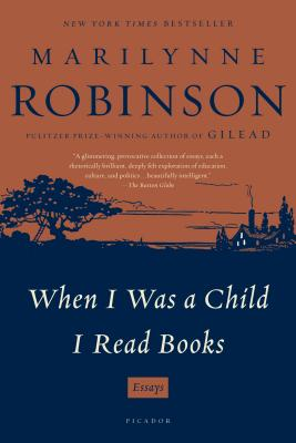 When I Was a Child I Read Books: Essays Cover Image