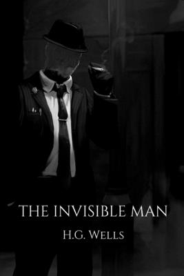 The Invisible Man: A brilliant young scientist Cover Image