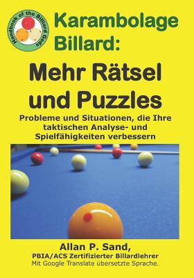 Karambolage Billard - Mehr Rätsel Und Puzzles: Probleme Und Situationen, Die Ihre Taktischen Analyse- Und Spielfähigkeiten Verbessern Cover Image