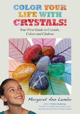 Color Your Life with Crystals: Your First Guide to Crystals, Colors and Chakras Cover Image