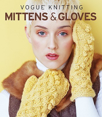 Vogue Knitting Mittens & Gloves Cover Image