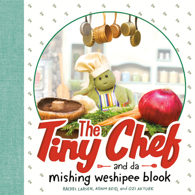 The Tiny Chef: and da mishing weshipee blook Cover Image
