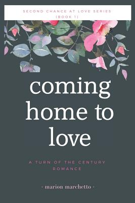 Coming Home To Love (Second Chance at Love #1) Cover Image