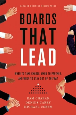 Boards That Lead: When to Take Charge, When to Partner, and When to Stay Out of the Way Cover Image